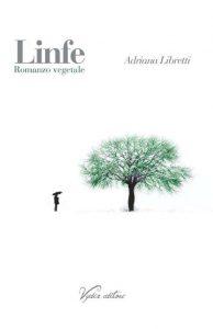 Linfe - Romanzo Vegetale di Adriana Libretti